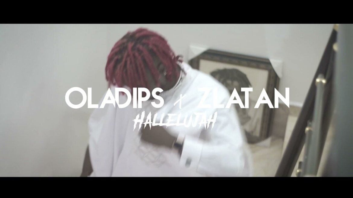 VIDEO: Oladips ft. Zlatan – Hallelujah (Viral Video)