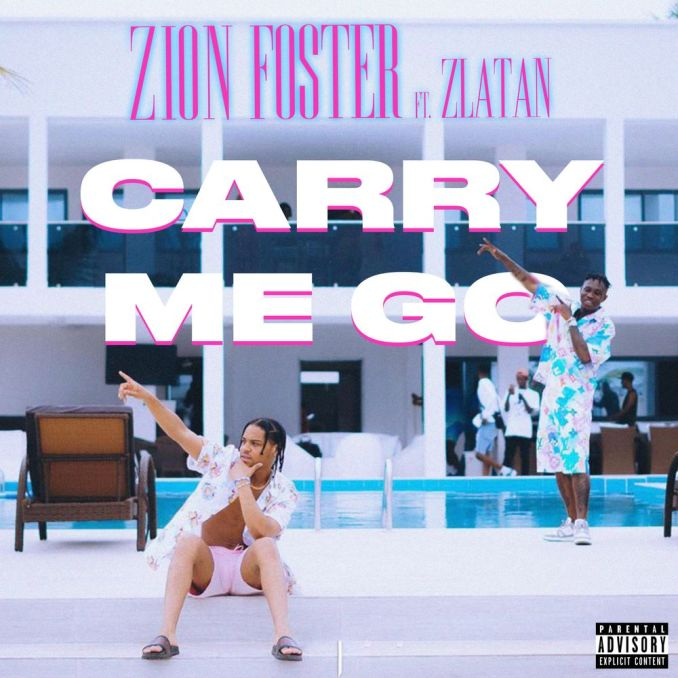 Mp3 download: Zion Foster - Carry Me Go ft. Zlatan