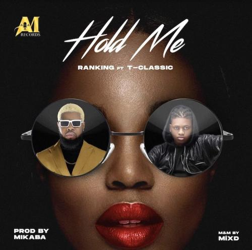 Mp3 download: Ranking - Hold Me Ft. T-Classic
