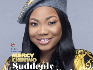 """Mp3 download: Mercy Chinwo - """"Suddenly"""""""