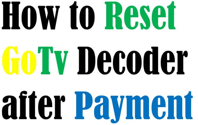 How to Reset GoTv Activation after Payment - NaijNaira