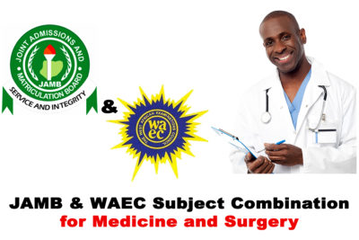 JAMB and WAEC (O'Level) Subject Combination for Medicine and Surgery in Nigeria