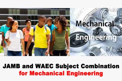 JAMB and WAEC Subject Combination for Mechanical Engineering