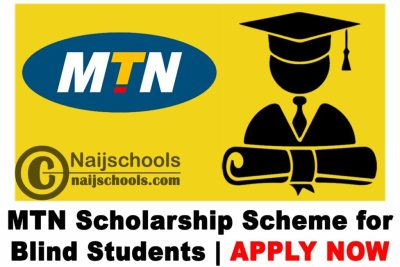 MTN Scholarship Scheme for Blind Students 2020 | APPLY NOW