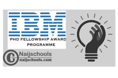 IBM PhD Fellowship Award Programme 2021 Call for Nominations (Funded) | APPLY NOW