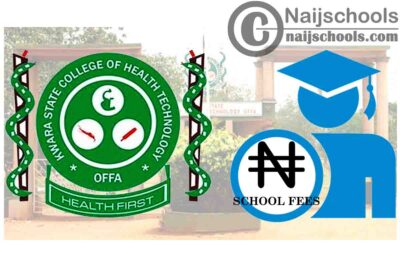 Kwara State College of Health Technology Offa School Fees for 2020/2021 Academic Session   CHECK NOW