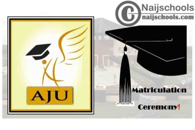 Arthur Jarvis University (AJU) 4th Matriculation Ceremony Schedule 2019/2020 Academic Session   CHECK NOW