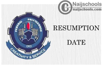 Federal Polytechnic Oko (OKOPOLY) Resumption Date for Second Semester 2019/2020 Academic Session   CHECK NOW