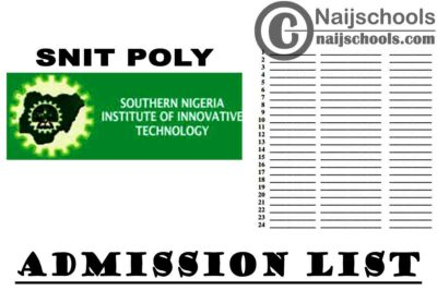 Southern Nigeria Institute of Innovative Technology (SNIT POLY) Admission List for 2020/2021 Academic Session   CHECK NOW