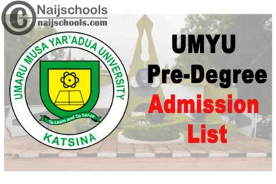 Umaru Musa Yar'adua University (UMYU) Pre-Degree, IJMB & ELIP Admission List for 2019/2020 Academic Session (First & Supplementary Batches) | CHECK NOW