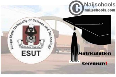 Enugu State University of Science and Technology (ESUT) Holds Virtual Matriculation Ceremony for 2019/2020 Newly Admitted Students | CHECK NOW