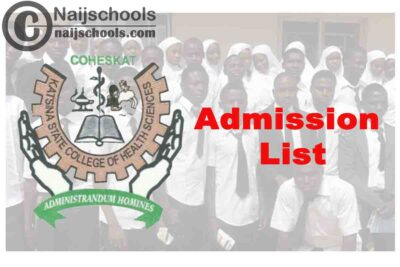 katsina State College of Health Sciences and Technology (COHESKAT) Admission List for 2020/2021 Academic Session | CHECK NOW