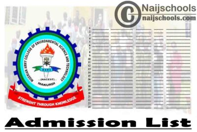 Nigerian Army College of Environmental Science and Technology (NACEST) First, Second & Third Batch Admission List for 2020/2021 Academic Session | CHECK NOW