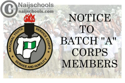 """National Youth Service Corps (NYSC) Notice to All 2020 Batch """"A"""" Corps Members   CHECK NOW"""