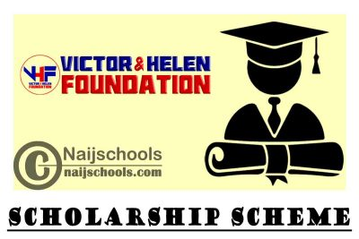 Victor and Helen Foundation Scholarship Scheme for Undergraduates 2020 | APPLY NOW