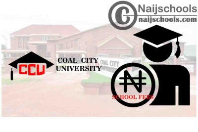 Coal City University (CCU) School Fees Schedule for 2020/2021 Academic Session | CHECK NOW