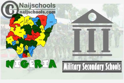 Full List of Military Secondary Schools in Nigeria (Air Force, Army & Navy)