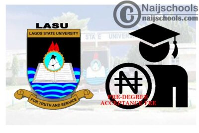Lagos State University (LASU) Pre-Degree Acceptance Fee Schedule & Payment Procedure for 2020/2021 Academic Session | CHECK NOW