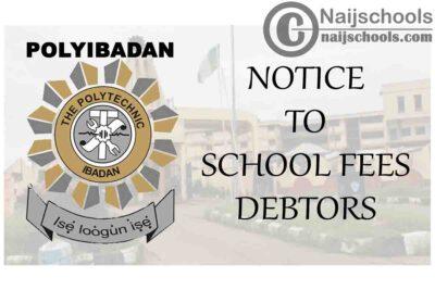 The Polytechnic Ibadan (POLYIBADAN) Notice to School Fees Defaulters/Debtors   CHECK NOW