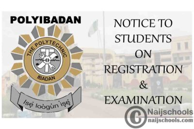 The Polytechnic Ibadan (POLYIBADAN) Notice to Students on Registration/Examination | CHECK NOW