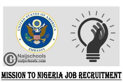 U.S. Embassy Mission to Nigeria Job Recruitment   APPLY NOW