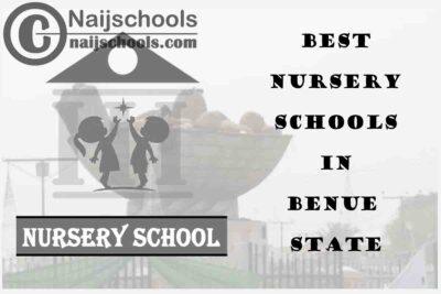 11 of the Best Nursery Schools in Benue State Nigeria | No. 5's the Best