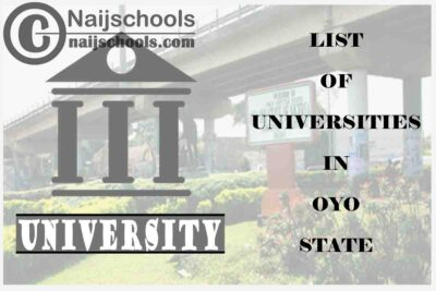 Full List of Federal, State & Private Universities in Oyo State Nigeria