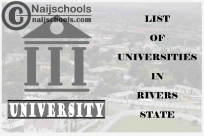 Full List of Federal, State & Private Universities in Rivers State Nigeria