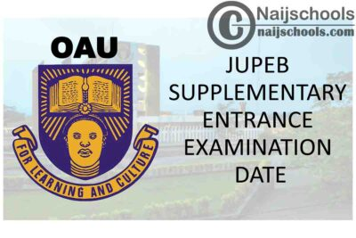 Obafemi Awolowo University (OAU) JUPEB Supplementary Entrance Examination Date for 2020/2021 Academic Session | APPLY NOW