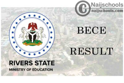 Rivers State Ministry of Education Releases the 2020 Basic Education Certificate Examination (BECE) Result   CHECK NOW