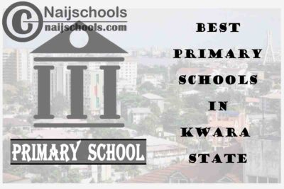 11 of the Best Primary Schools to Attend in Kwara State Nigeria | No. 9's Top-Notch
