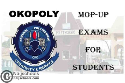 Federal Polytechnic Oko (OKOPOLY) Announces Mop-up Exams for All Affected HND II & ND II Students | CHECK NOW