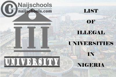 Complete List of Illegal & Non-Accredited Universities in Nigeria by NUC 2021