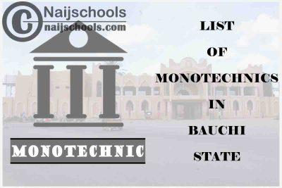 Full List of Accredited Monotechincs in Bauchi State Nigeria