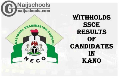 NECO Withholds October/November 2020 SSCE Results of Over 70,000 Candidates in Kano   CHECK NOW