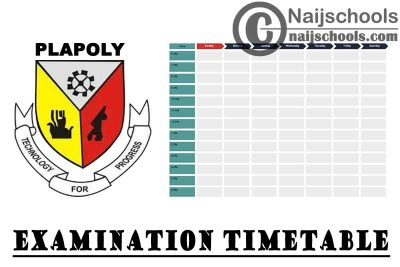 Plateau State Polytechnic (PLAPOLY) First Semester Examination Timetable for 2019/2020 Academic Session   CHECK NOW