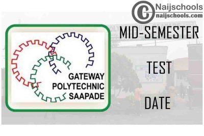 The Gateway (ICT) Polytechnic 2020/2021 Mid-Semester Test Date for NDI and HND 1 Students   CHECK NOW