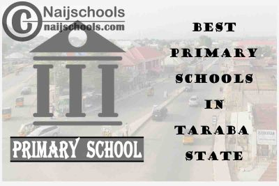 11 of the Best Primary Schools to Attend in Taraba State Nigeria | No. 10's Top-Notch