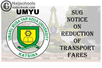 Umaru Musa Yar'Adua University (UMYU) SUG Notice on Reduction of Transport Fares Within the Campus | CHECK NOW