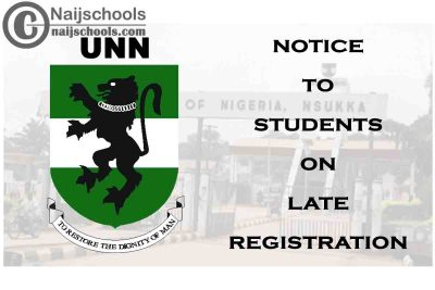 University of Nigeria Nsukka (UNN) Notice to Students on Late Registration for 2019/2020 Academic Session | CHECK NOW
