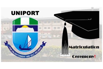 University of Port Harcourt (UNIPORT) Announces New Date for the 2019/2020 Matriculation Ceremony   CHECK NOW