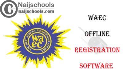 WAEC Offline Registration Software Download & Installation Guidelines