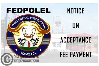 Federal Polytechnic Ile-Oluji (FEDPOLEL) Notice to Newly Admitted Students on Acceptance Fee Payment | CHECK NOW