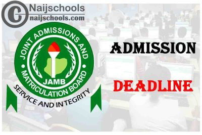 JAMB Sets 2020 Admission Deadline for 2020/2021 Academic Session   CHECK NOW
