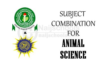 JAMB and WAEC (O'Level) Subject Combination for Animal Science