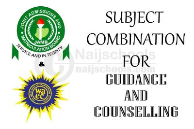 JAMB and WAEC (O'Level) Subject Combination for Guidance and Counselling