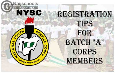 "National Youth Service Corps (NYSC) Registration Tips for 2021 Batch ""A"" Corps Members 