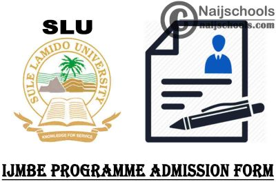 Sule Lamido University (SLU) IJMBE & Remedial Programmes Admission Form for 2020/2021 Academic Session | APPLY NOW