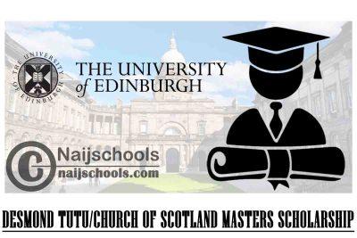 The University of Edinburgh 2021/2022 Desmond Tutu/Church of Scotland Masters Scholarship | APPLY NOW