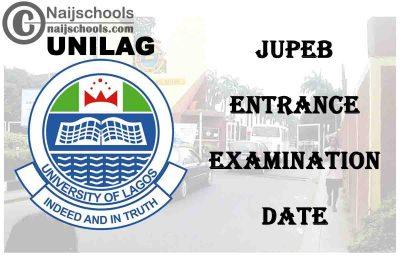 UNILAG JUPEB (Foundation Studies Programme) 2020/2021 Last Batch Entrance Examination Date | CHECK NOW